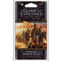 A Game of Thrones LCG, Second Edition - Someone Always Tells