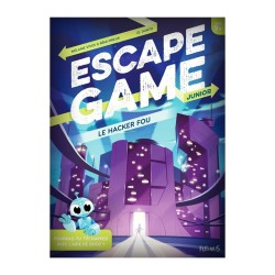 Escape Game Junior - Le Hacker Fou (Livre)