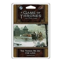 A Game of Thrones LCG, Second Edition - The Things We Do For Love